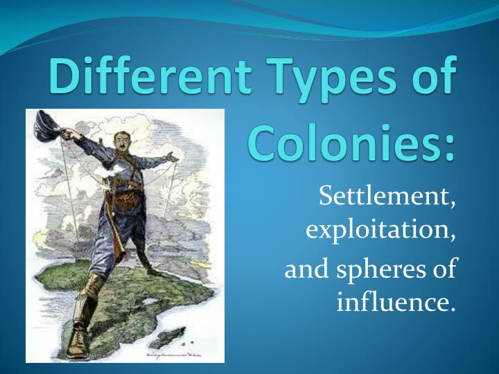 different types of colonies n.