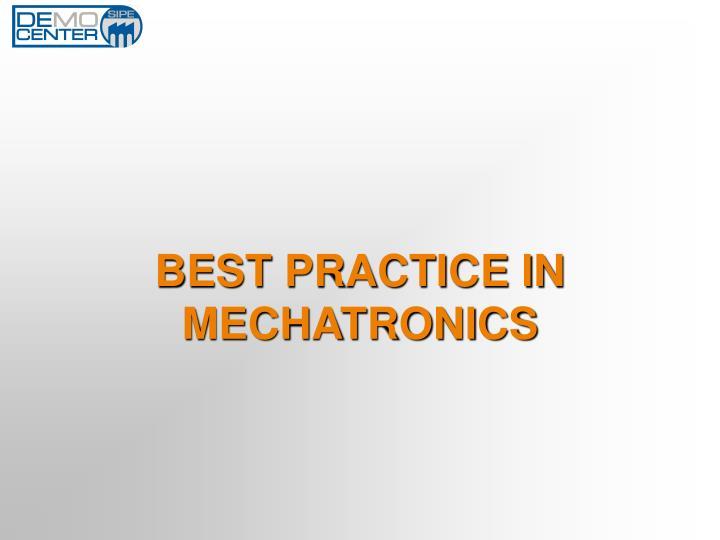 BEST PRACTICE IN MECHATRONICS