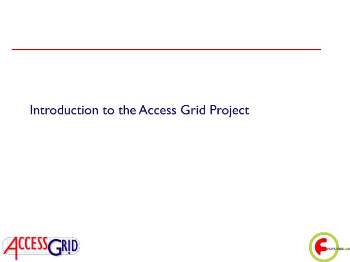 Introduction to the access grid project