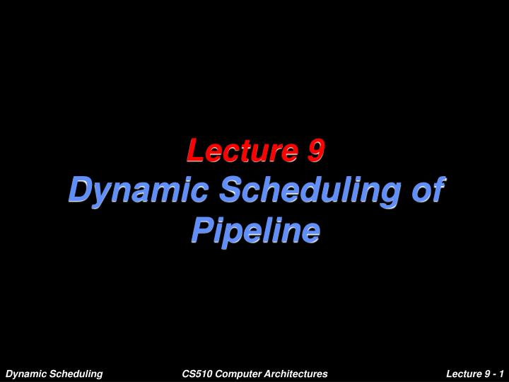 lecture 9 dynamic scheduling of pipeline n.