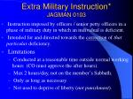 extra military instruction jagman 0103