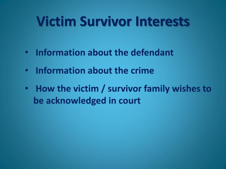 Victim Survivor Interests