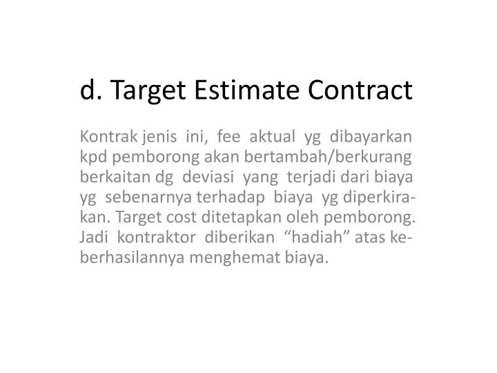 d. Target Estimate Contract