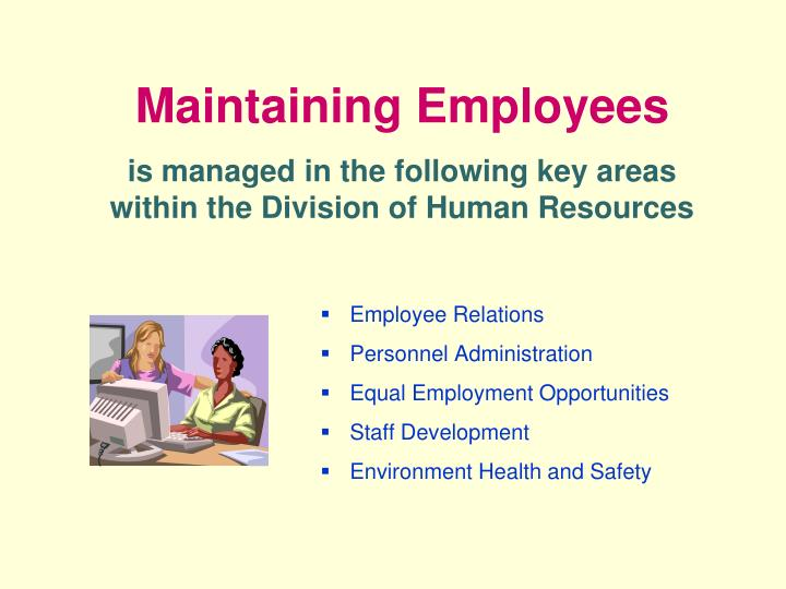 Maintaining Employees