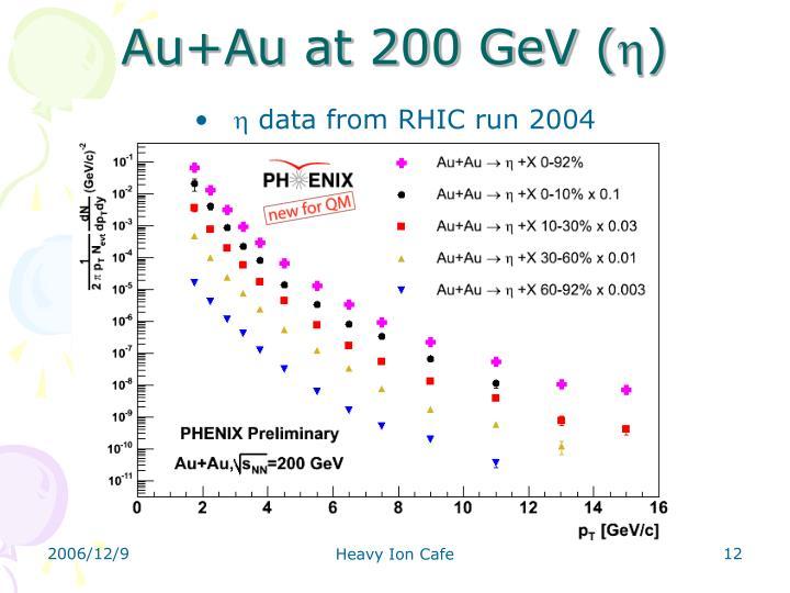 Au+Au at 200 GeV (