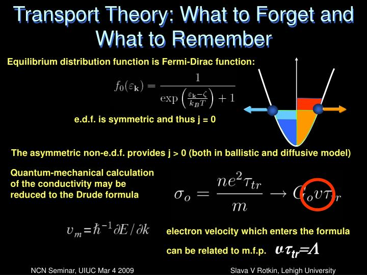 Transport Theory: What to Forget and What to Remember