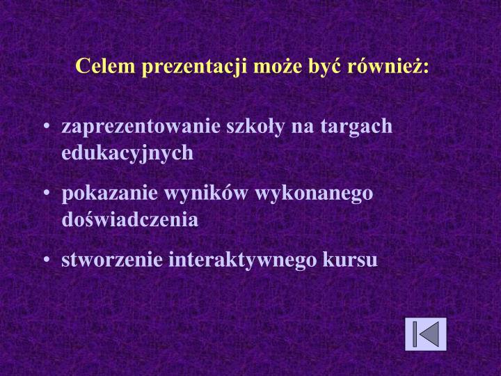 Celem prezentacji może być również: