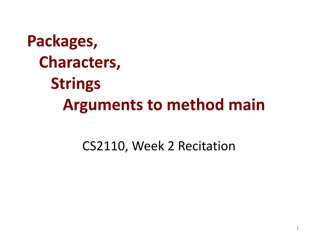 PPT - Packages, Characters, Strings Arguments to method main