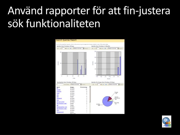 Använd rapporter för att fin-justera sök funktionaliteten