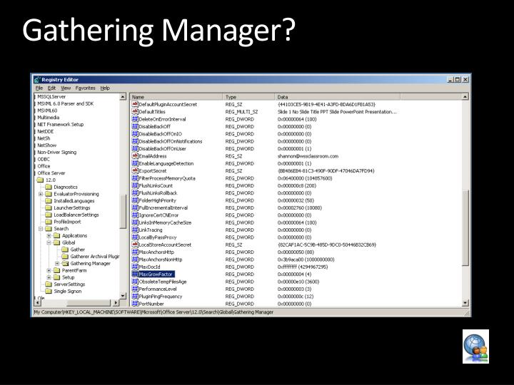 Gathering Manager?
