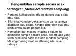 pengambilan sample secara acak bertingkat stratified random sampling