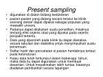 present sampling