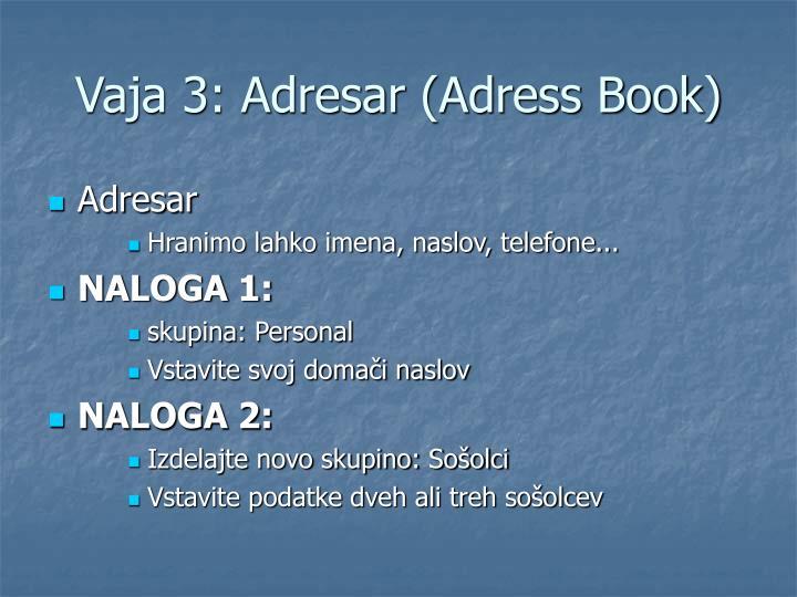 Vaja 3: Adresar (Adress Book)