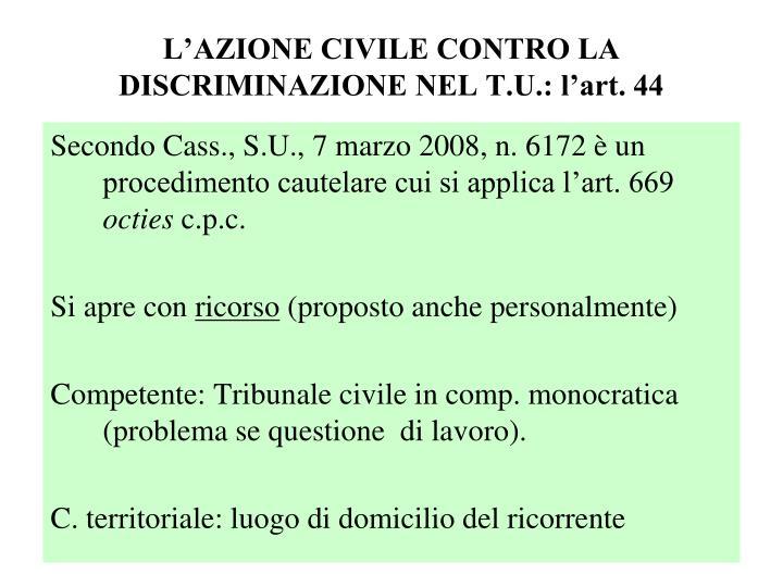L'AZIONE CIVILE CONTRO LA DISCRIMINAZIONE NEL T.U.: l'art. 44