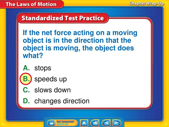 If the net force acting on a moving object is in the direction that the object is moving, the object does what?