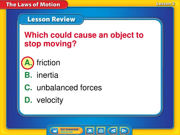 Which could cause an object to stop moving?