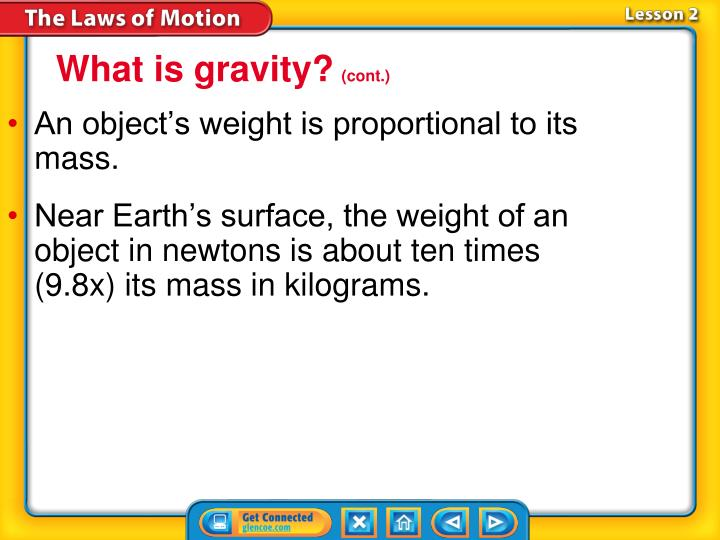 An object's weight is proportional to its mass.