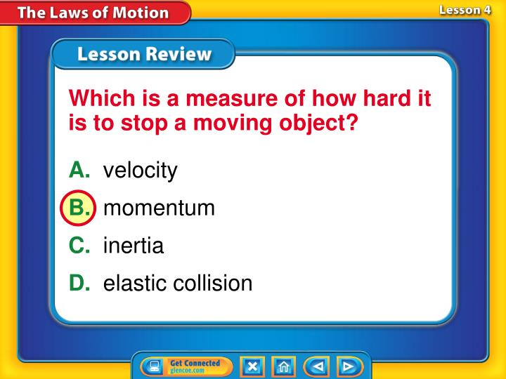 Which is a measure of how hard it is to stop a moving object?
