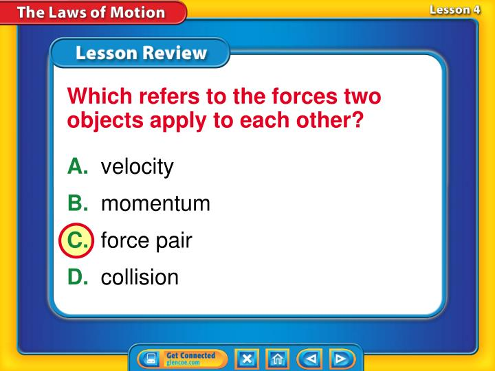 Which refers to the forces two objects apply to each other?