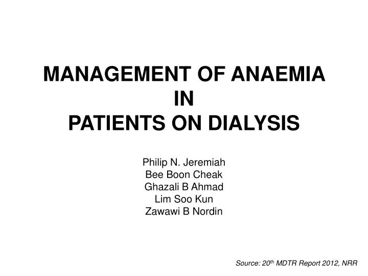 management of anaemia in patients on dialysis n.