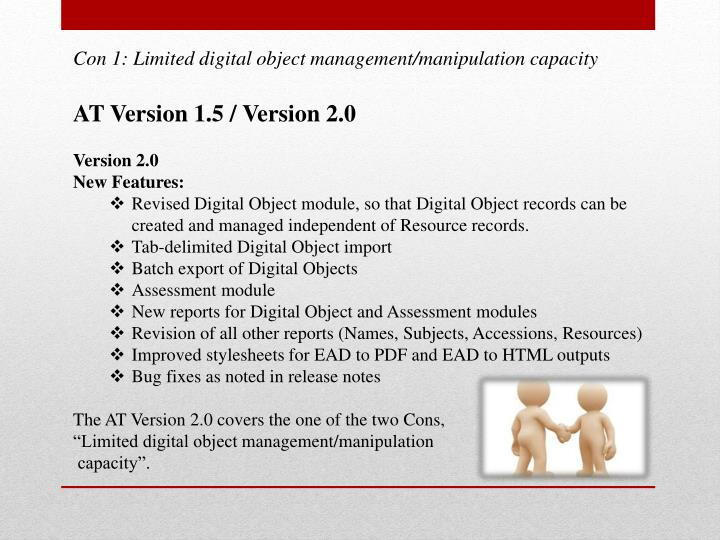 Con 1: Limited digital object management/manipulation capacity