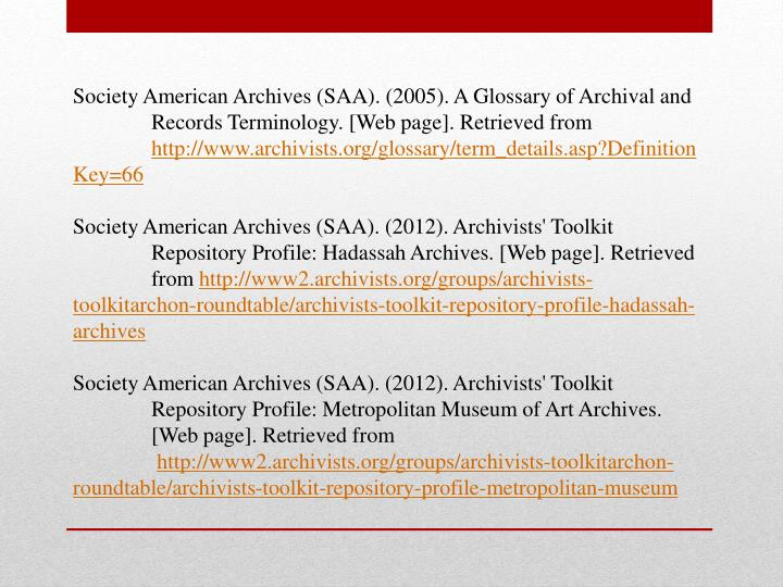 Society American Archives (SAA). (2005). A Glossary of Archival and