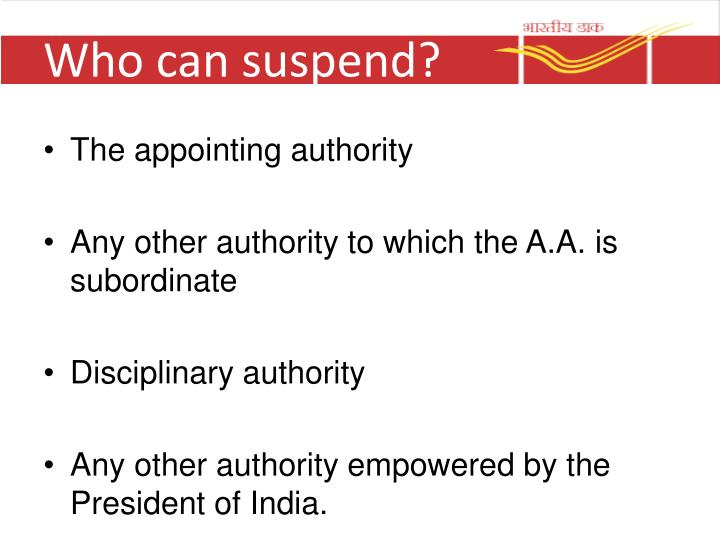 Who can suspend?
