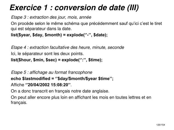 Exercice 1 : conversion de date (III)