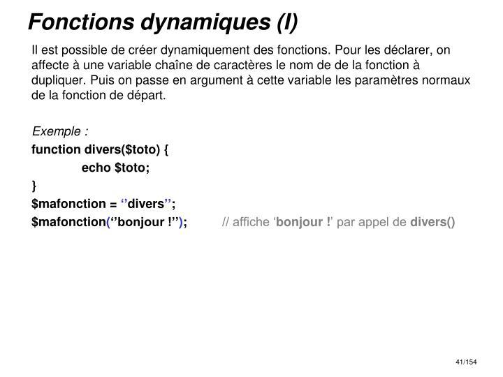 Fonctions dynamiques (I)