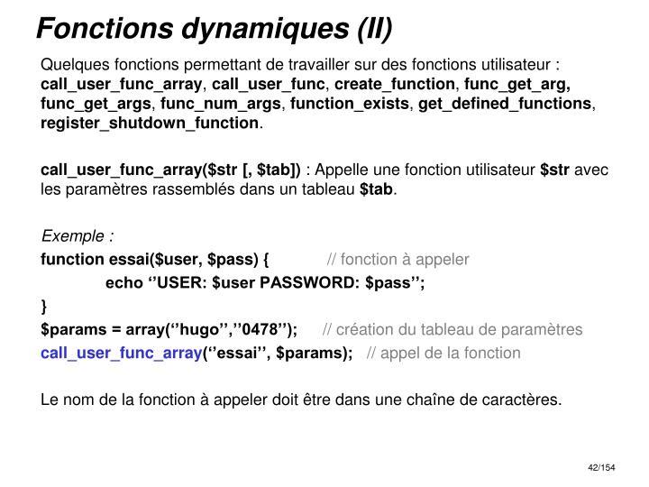 Fonctions dynamiques (II)