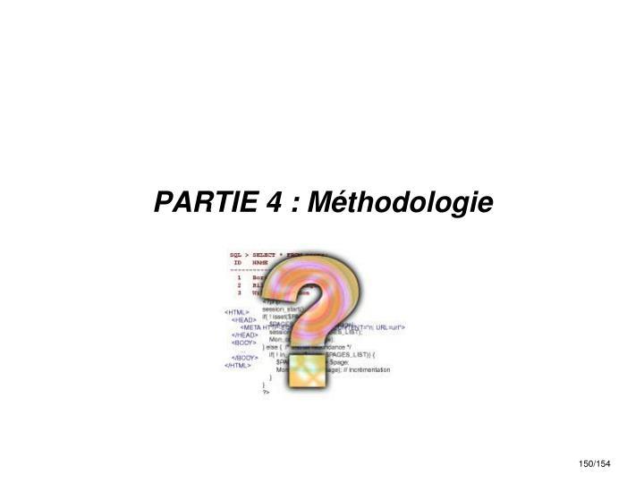 PARTIE 4 : Méthodologie