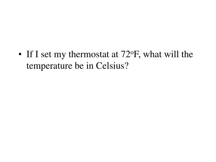 If I set my thermostat at 72