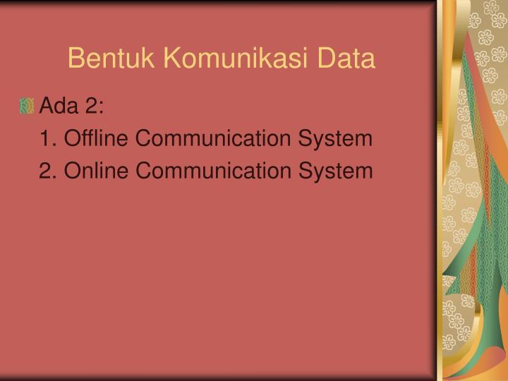 Bentuk Komunikasi Data