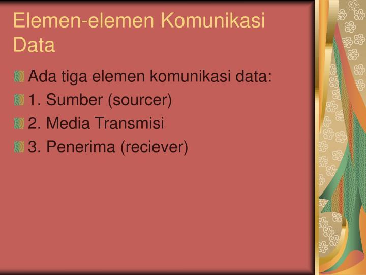 Elemen-elemen Komunikasi Data