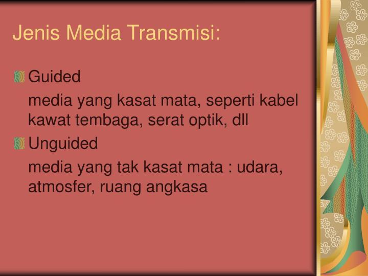 Jenis Media Transmisi: