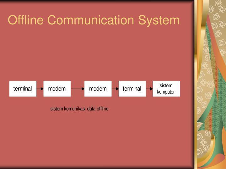 Offline Communication System