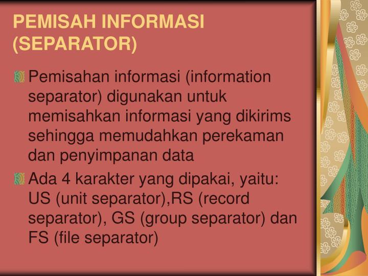 PEMISAH INFORMASI