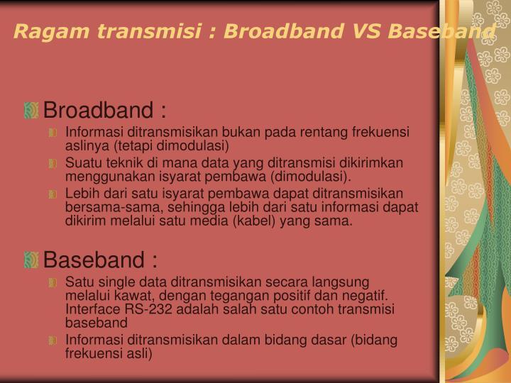 Ragam transmisi : Broadband VS Baseband