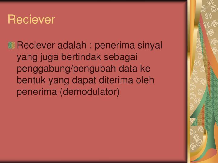 Reciever