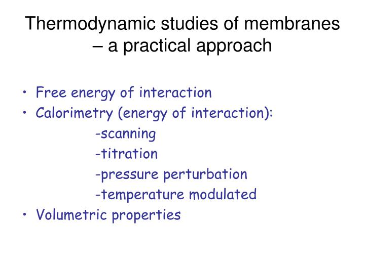 Thermodynamic studies of membranes – a practical approach