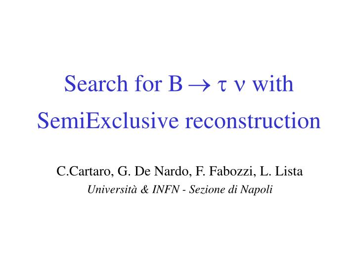 search for b t n with semiexclusive reconstruction n.