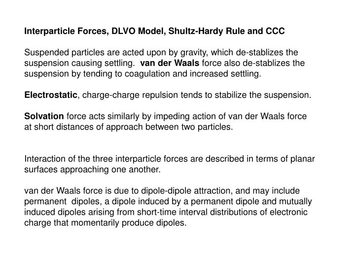 Interparticle Forces, DLVO Model, Shultz-Hardy Rule and CCC