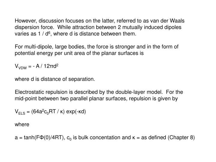 However, discussion focuses on the latter, referred to as van der Waals