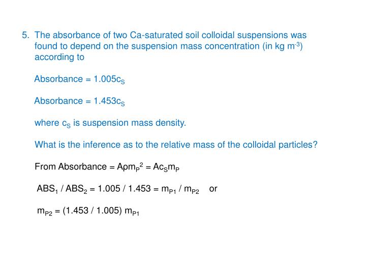5.  The absorbance of two Ca-saturated soil colloidal suspensions was