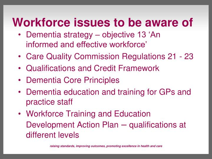 Workforce issues to be aware of