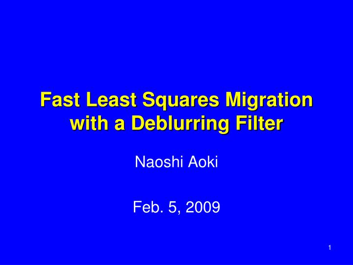 PPT - Fast Least Squares Migration with a Deblurring Filter