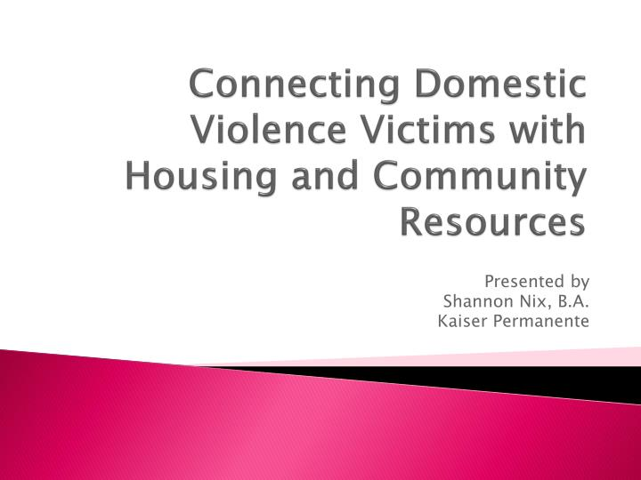 connecting domestic violence victims with housing and community resources n.