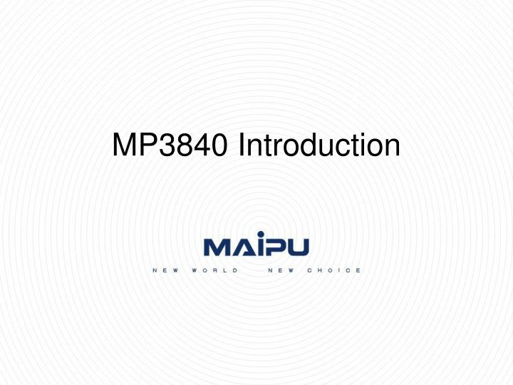 Mp3840 introduction