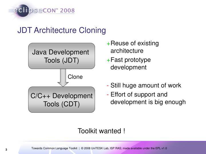 Jdt architecture cloning