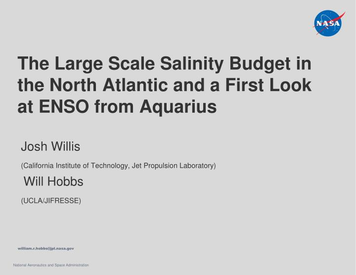 the large scale salinity budget in the north atlantic and a first look at enso from aquarius n.